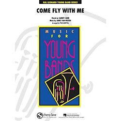 Hal Leonard Come Fly With Me - Young Concert Band Series Level 3 (4001301)