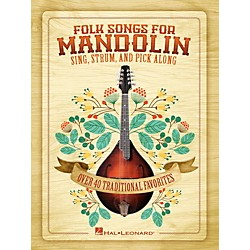 Hal Leonard Folk Songs For Mandolin - Sing, Strum and Pick Along (701918)