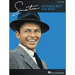 Hal Leonard Frank Sinatra - Nothing But The Best (Easy Guitar With Notes And Tab) (702252)