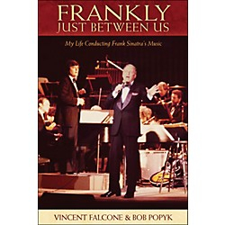 Hal Leonard Frankly - Just Between Us: My Life Conducting Frank Sinatra's Music (331275)