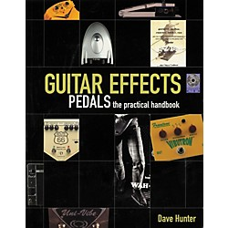Hal Leonard Guitar Effects Pedals - The Practical Handbook (331178)