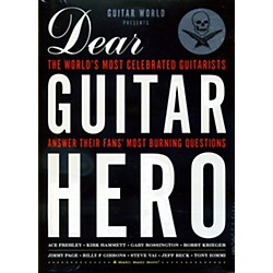 Hal Leonard Guitar World Presents Dear Guitar Hero The Worlds Most Celebrated Guitarists Answr Burning Questions (333323)