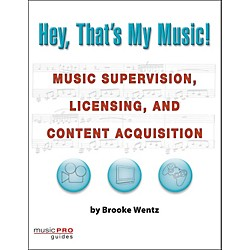 Hal Leonard Hey, That's My Music!  Music Supervision, Licensing, And Content Acquisition (331473)