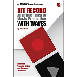 Hal Leonard Hit Record - An Inside Track to Music Production with Waves (331981)