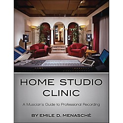 Hal Leonard Home Studio Clinic - A Musican's Guide To Professional Recording (331466)