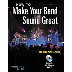 Hal Leonard How to Make Your Band Sound Great (Book/DVD) (331998)