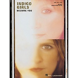 Hal Leonard Indigo Girls - Become You Piano, Vocal, Guitar Songbook (306478)