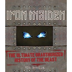 Hal Leonard Iron Maiden The Ultimate Unauthorized History Of The Beast (333860)
