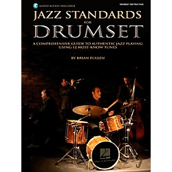 Hal Leonard Jazz Standards for Drumset - A Comprehensive Guide to Authentic Jazz Playing Using 12 Must-Know Tune (6620077)