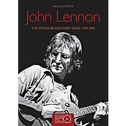 Hal Leonard John Lennon The Stories Behind Every Song 1970 - 1980 (14037777)