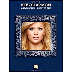 Hal Leonard Kelly Clarkson - Greatest Hits, Chapter One for Easy Piano (128880)