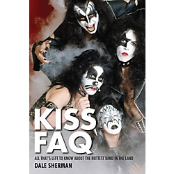 Hal Leonard Kiss FAQ- Everything Left To Know About The Hottest Band In The Land Ref Book (333153)