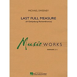 Hal Leonard Last Full Measure (A Gettysburg Remembrance) - MusicWorks Concert Band Grade 2 (4003464)