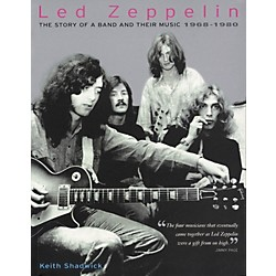 Hal Leonard Led Zeppelin - The Story Of a Band and Their Music: 1968 - 1980 (331336)