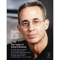 Hal Leonard Listen To My Heart - The Songs Of David Friedman arranged for piano, vocal, and guitar (P/V/G) (313309)