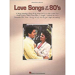 Hal Leonard Love Songs Of The 80's Piano, Vocal, Guitar Songbook (310014)