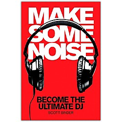 Hal Leonard Make Some Noise - Become The Ultimate DJ (Book/DVD) (120756)