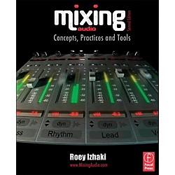 Hal Leonard Mixing Audio - Concepts, Practices and Tools (127923)