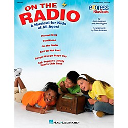 Hal Leonard On The Radio - An Express Musical for Kids of All Ages! Classroom Kit (9970955)