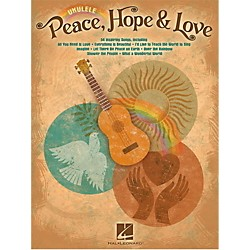 Hal Leonard Peace Hope & Love Ukulele Songbook (118581)