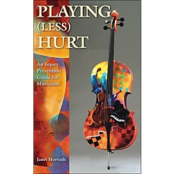 Hal Leonard Playing Less Hurt: An Injury Prevention Guide For Musicians (332931)
