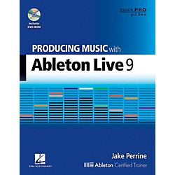 Hal Leonard Producing Music With Ableton Live 9 Book/DVD-ROM - Quick Pro Guides Series Book/DVD-ROM (122310)
