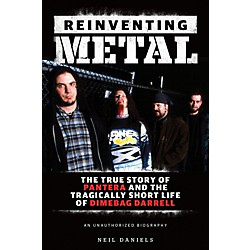 Hal Leonard Reinventing Metal - The True Story Of Pantera And The Tragically Short Life Of Dimebag Darrell Book (333473)