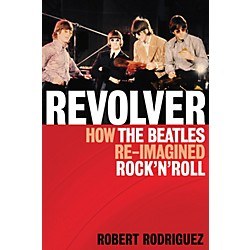 Hal Leonard Revolver: How The Beatles Re-Imagined Rock 'n' Roll (333110)