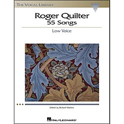 Hal Leonard Roger Quilter - 55 Songs For Low Voice (The Vocal Library Series) (740226)