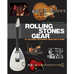 Hal Leonard Rolling Stones Gear - All The Stones' Instruments From Stage To Studio (333181)
