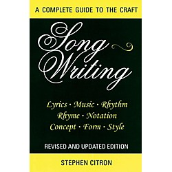 Hal Leonard Songwriting - A Complete Guide To The Craft (332715)