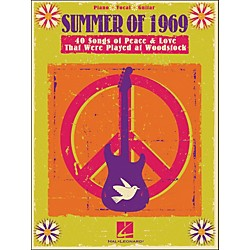 Hal Leonard Summer Of 1969 - Songs Of Peace & Love That Were Played At Woodstock arranged for piano, vocal, and (311893)