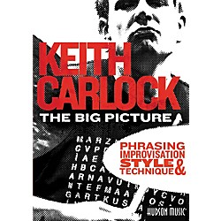 Hal Leonard The Big Picture: Phrasing, Improvisation Style & Technique with Keith Carlock (2-DVD Set) (320908)