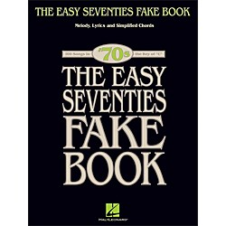 Hal Leonard The Easy Seventies Fake Book - Melody, Lyrics & Simplified Chords In Key Of C (240256)