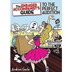 Hal Leonard The Enraged Accompanist's Guide To The Perfect Audition (314837)