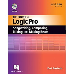 Hal Leonard The Power In Logic Pro Songwriting, Composing, Remixing, And Making Beats Book/DVD-ROM (333399)