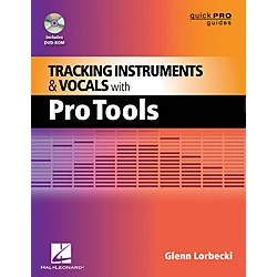 Hal Leonard Tracking Instruments And Vocals With Pro Tools - Quick Pro Guides Series Book/DVD-ROM (333213)