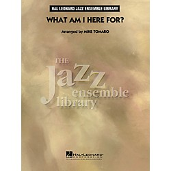 Hal Leonard What Am I Here For? - The Jazz Essemble Library Series Level 4 (7011985)