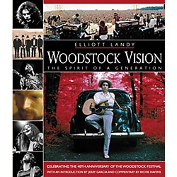 Hal Leonard Woodstock Vision: The Spirit of a Generation (Book) (332855)