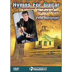 Homespun Hymns For Guitar: Inspirational Arrangements For Fingerstyle Players DVD By Pete Huttlinger (642117)