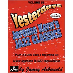 "Jamey Aebersold Volume 55 -""Yesterdays"" Jerome Kern's Jazz Classics - Play-Along Book and CD Set (V55DS)"