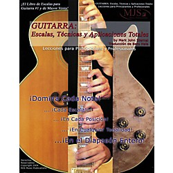 MJS Music Publications Guitarra: Escalas, Tecnicas y Aplicaciones Totales (Spanish Book) (SPTSTA)