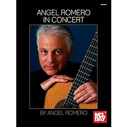 Mel Bay Angel Romero: In Concert (9780786685240)