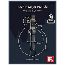 Mel Bay Bach E Major Prelude from the Partita No. 3 for Solo Violin Transcribed for Mandolin (9780786685202)