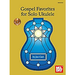 Mel Bay Gospel Favorites For Solo Ukulele (30027BCD)