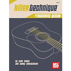 Mel Bay Killer Technique: Flatpicking Guitar (30111)