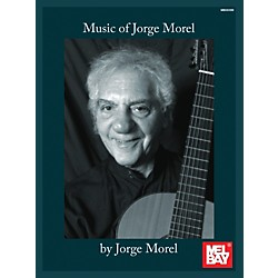 Mel Bay Music of Jorge Morel (9780786685301)