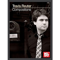 Mel Bay Travis Reuter: Compositions (30011)