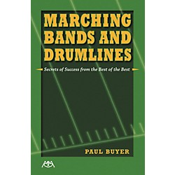 Meredith Music Marching Bands and Drumlines: Secrets of Success From the Best of the Best (317189)