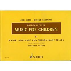 Schott Music For Children Vol. 3 Major Dominant and Subdominant Triads by Carl Orff (49005216)